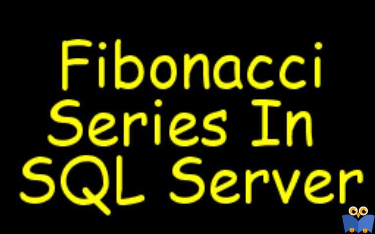 نمایش اعداد فیبوناچی در SQL Server
