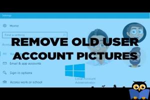 حذف عکسهای قدیمی کاربران در ویندوز 10