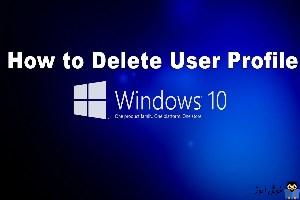 حذف User Profile در ویندوز 10