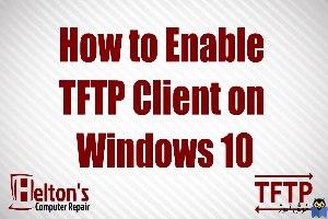 فعال کردن TFTP client در ویندوز