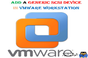 generic SCSI device در VMWare Workstation