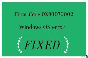 برطرف کردن ارور The system cannot find the file specified 0x80070002