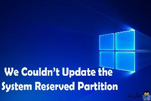 برطرف کردن ارور We couldn't update the system reserved partition