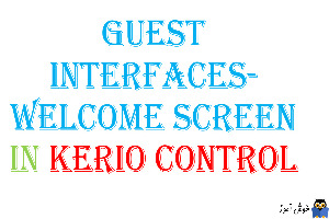 تغییر Welcome screen در Guest Interface های Kerio Control