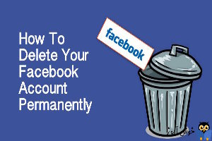 آموزش غیرفعال کردن و یا حذف دائم اکانت در فیسبوک