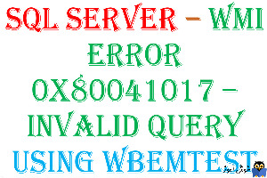 برطرف کردن ارور WMI Error 0x80041017 در SQL Server