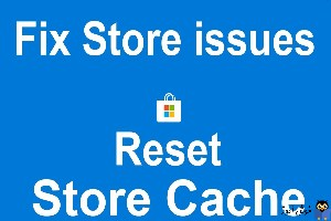 نحوه خالی کردن و ریست کردن Windows Store Cache