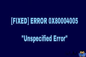 رفع ارور Error 0x80004005: Unspecified error