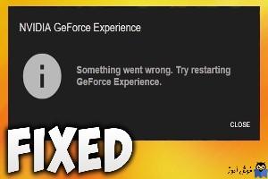 رفع مشکل باز نشدن GeForce Experience در ویندوز