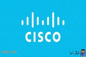 نحوه برقراری ارتباط TelNet و SSH به روتر و سوئیچ سیسکو