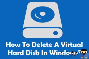 چگونه Virtual Drive یا VHD را در ویندوز حذف کنیم