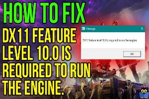 رفع ارور DX11 feature level 10.0 is required to run the engine