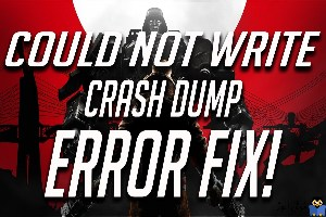 رفع ارور Wolfenstein 2 Could Not Write Crash Dump