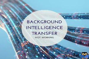 رفع مشکلات اجرا نشدن سرویس Background Intelligent Transfer Service در ویندوز