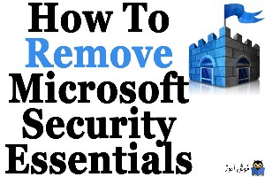 نحوه uninstall کردن Microsoft Security Essentials در ویندوز سرور